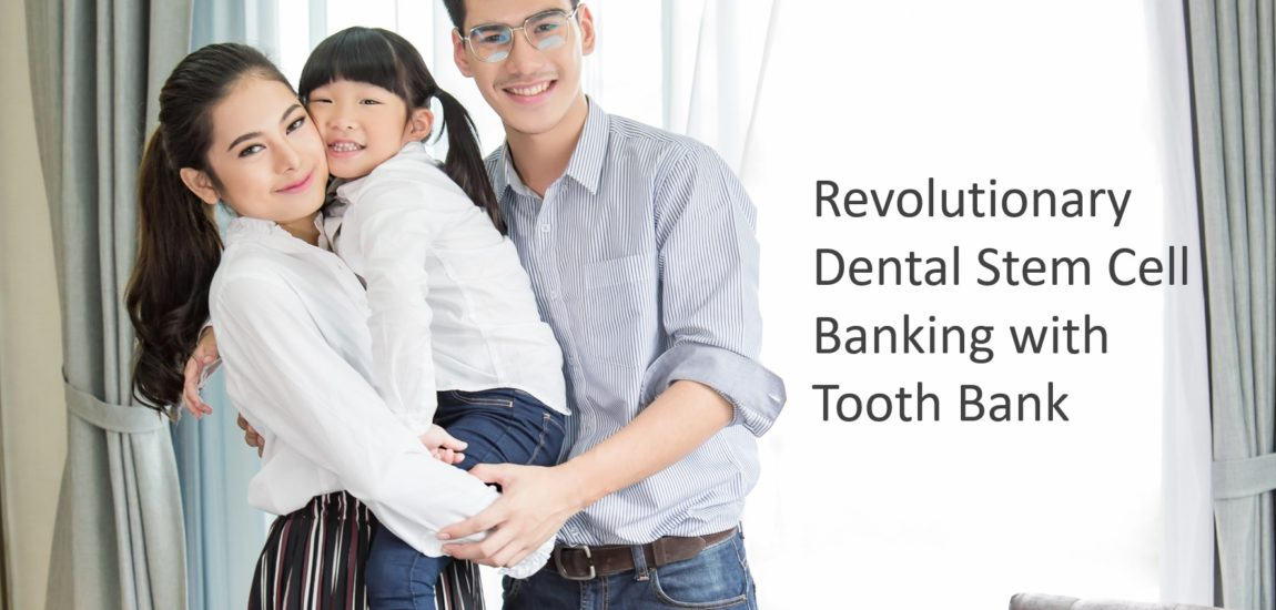 Revolutionary Dental Stem Cell Banking with Tooth Bank®